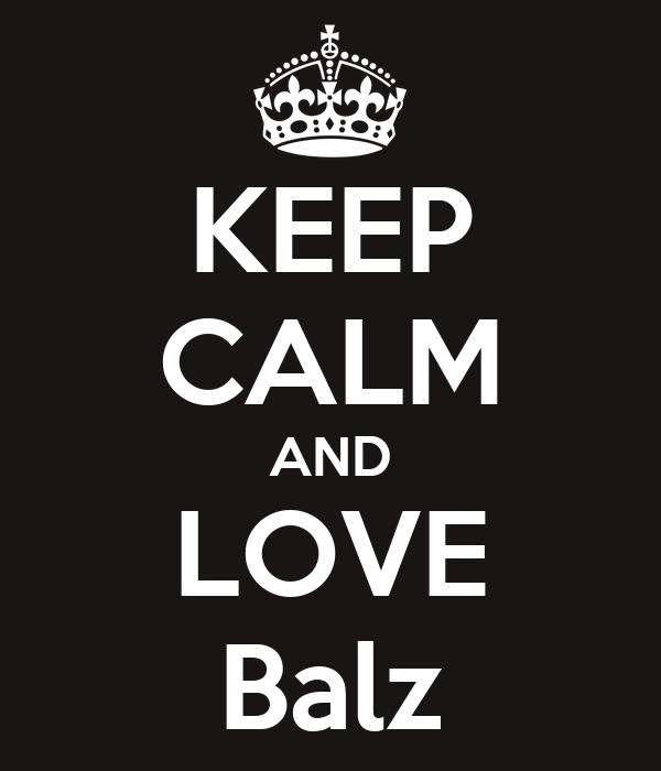 KEEP CALM AND LOVE Balz