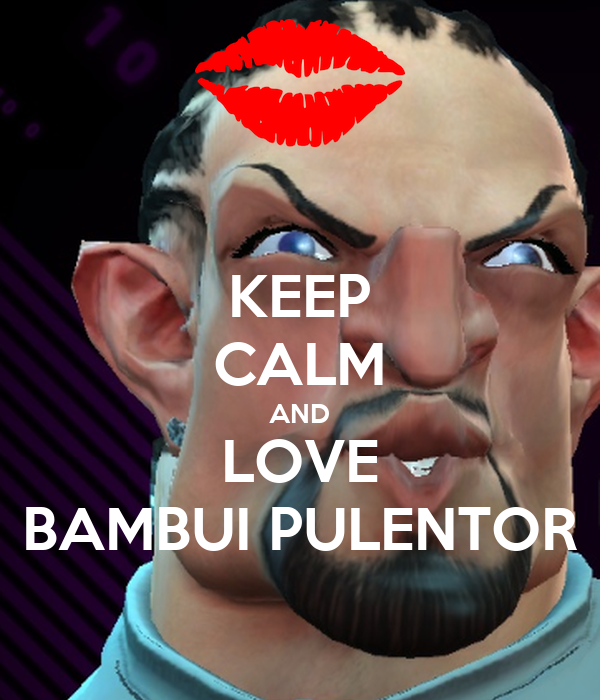 KEEP CALM AND LOVE BAMBUI PULENTOR