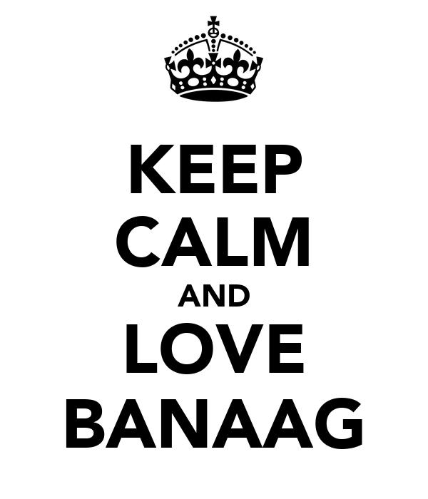 KEEP CALM AND LOVE BANAAG