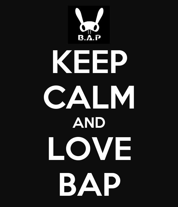 KEEP CALM AND LOVE BAP