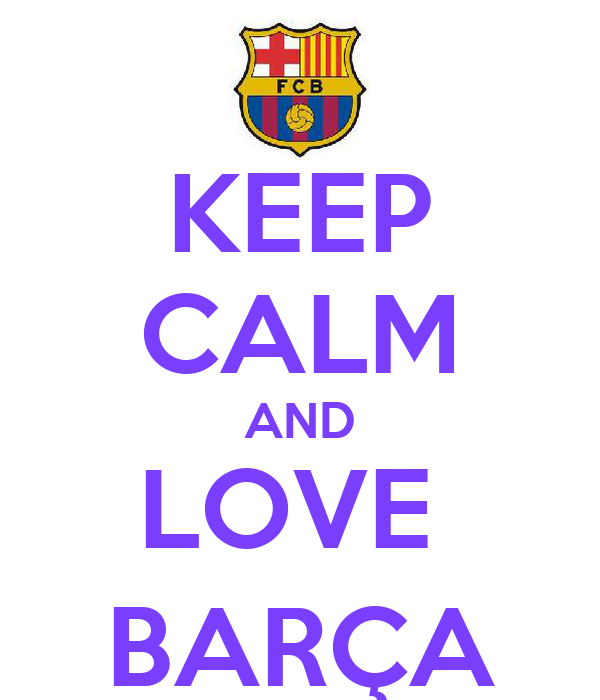 KEEP CALM AND LOVE  BARÇA