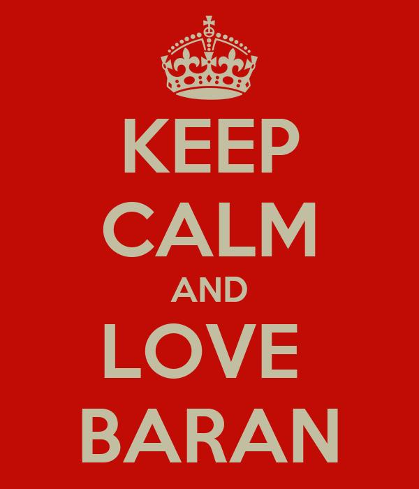 KEEP CALM AND LOVE  BARAN