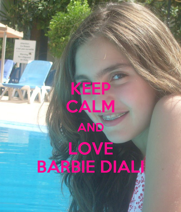 KEEP CALM AND LOVE BARBIE DIALI