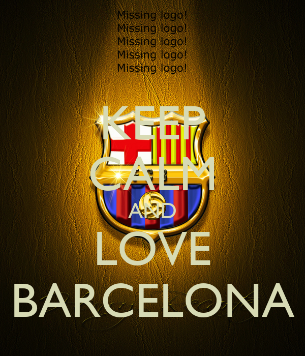 KEEP CALM AND LOVE BARCELONA