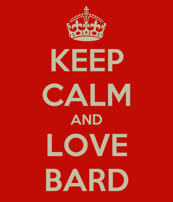KEEP CALM AND LOVE BARD