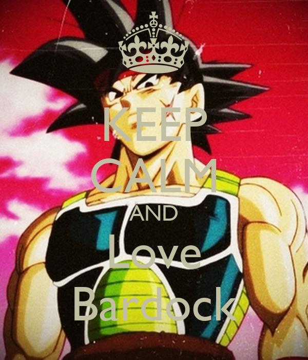 KEEP CALM AND Love Bardock
