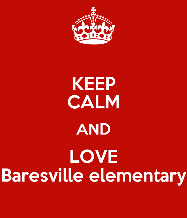 KEEP CALM AND LOVE Baresville elementary