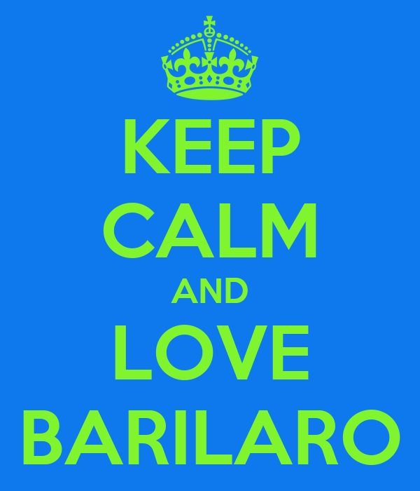 KEEP CALM AND LOVE BARILARO