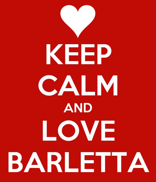 KEEP CALM AND LOVE BARLETTA
