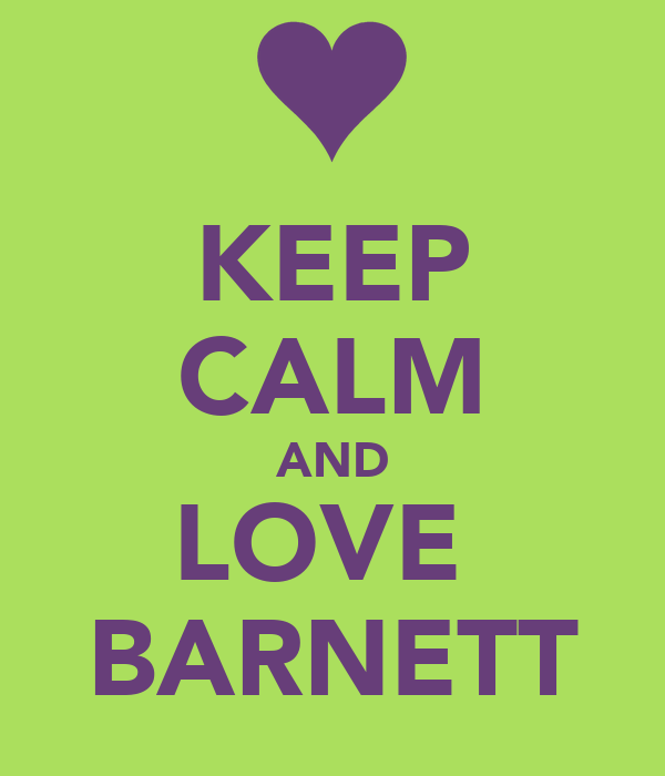 KEEP CALM AND LOVE  BARNETT
