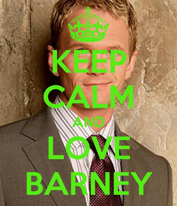 KEEP CALM AND LOVE BARNEY