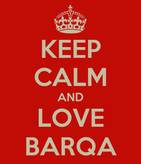 KEEP CALM AND LOVE BARQA