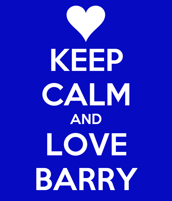 KEEP CALM AND LOVE BARRY