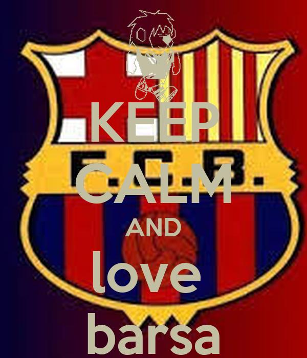KEEP CALM AND love  barsa