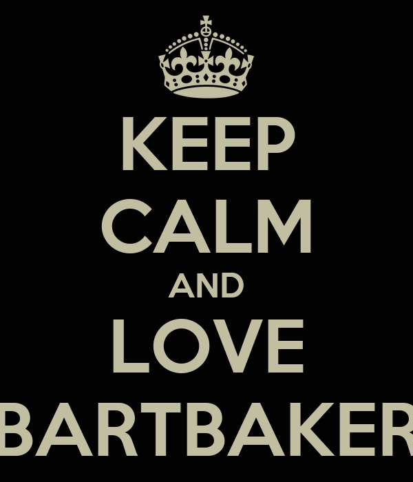 KEEP CALM AND LOVE BARTBAKER