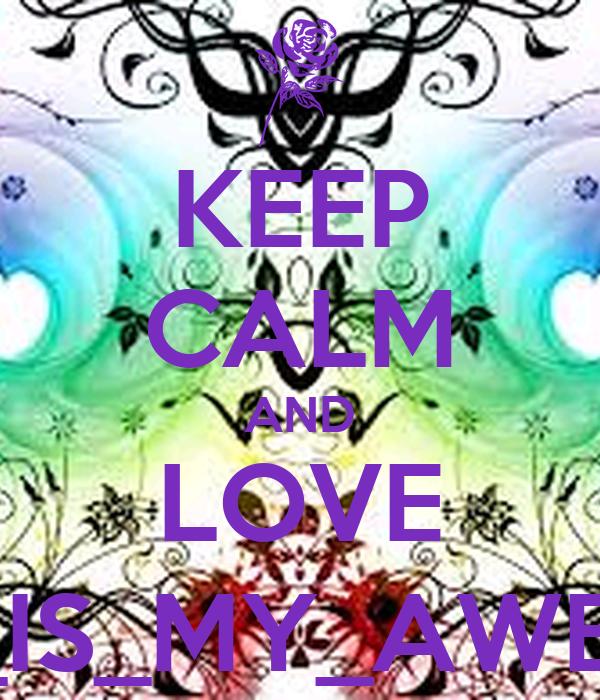 KEEP CALM AND LOVE BASEBALL_IS_MY_AWESOME_LIFE