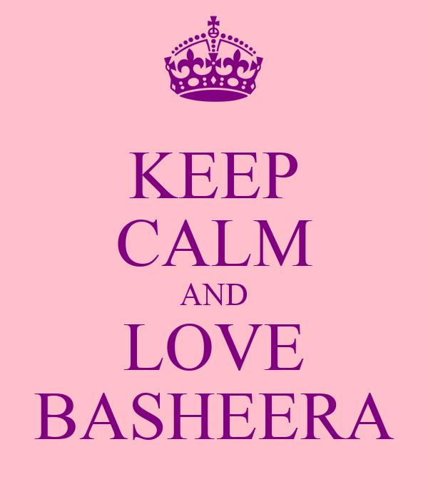 KEEP CALM AND LOVE BASHEERA