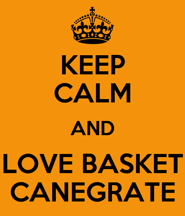 KEEP CALM AND LOVE BASKET CANEGRATE