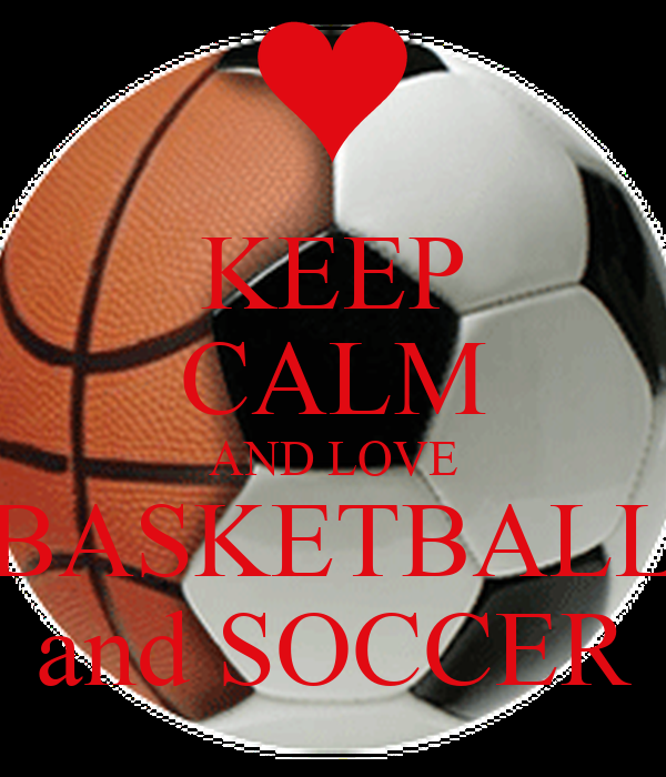 KEEP CALM AND LOVE BASKETBALL and SOCCER
