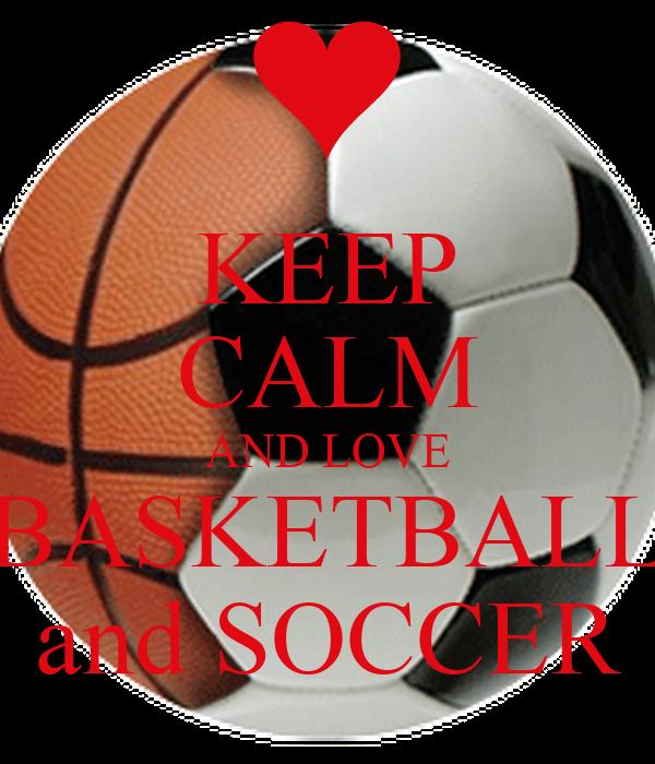 KEEP CALM AND LOVE BASKETBALL and SOCCER