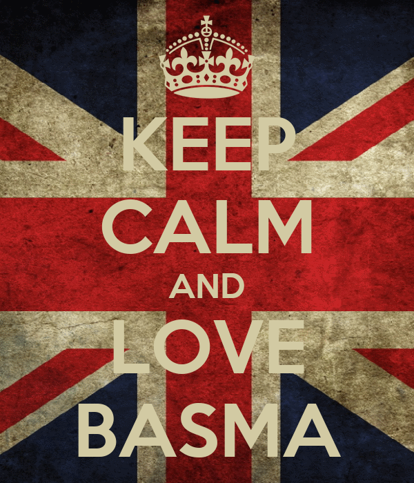 KEEP CALM AND LOVE BASMA