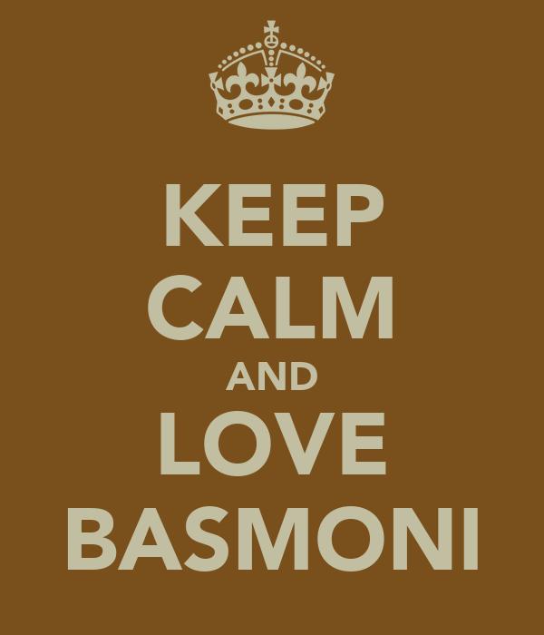KEEP CALM AND LOVE BASMONI