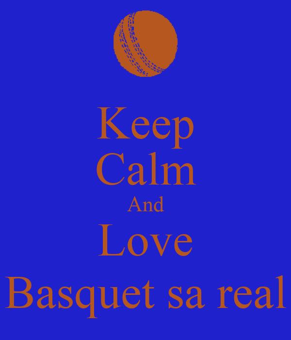 Keep Calm And Love Basquet sa real