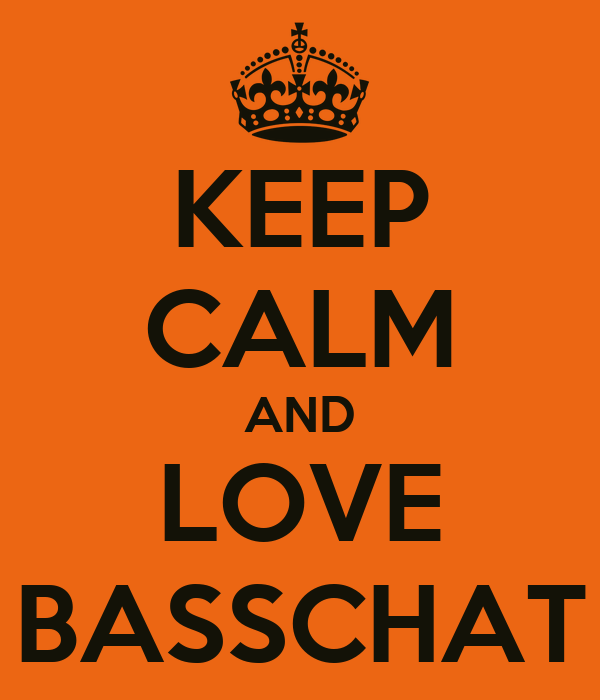 KEEP CALM AND LOVE BASSCHAT
