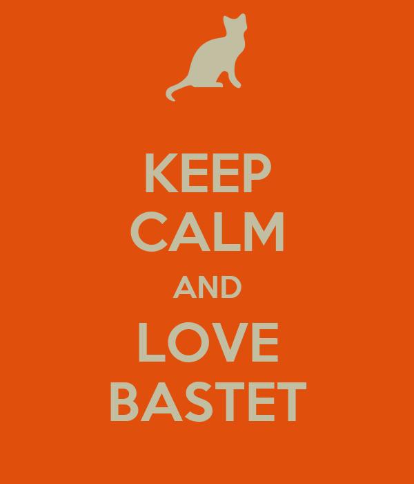 KEEP CALM AND LOVE BASTET