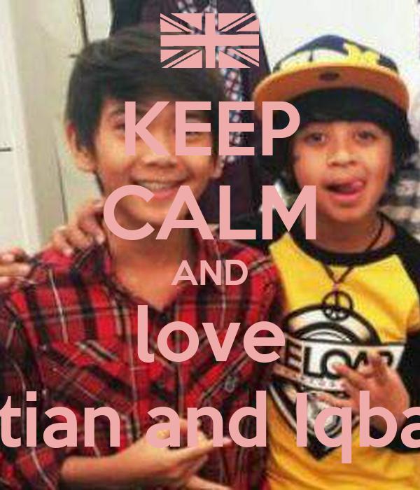 KEEP CALM AND love Bastian and Iqbaale
