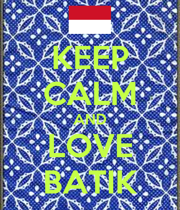 KEEP CALM AND LOVE BATIK