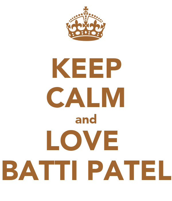 KEEP CALM and LOVE  BATTI PATEL