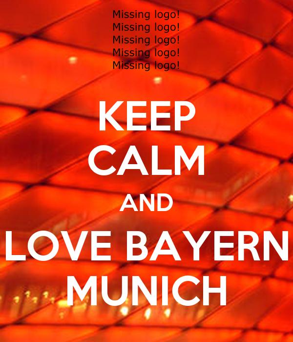KEEP CALM AND LOVE BAYERN MUNICH