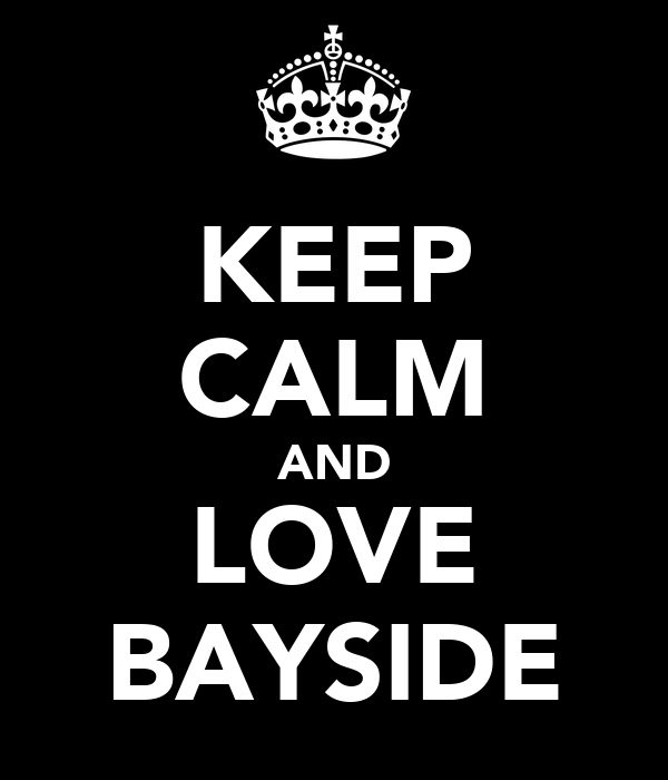 KEEP CALM AND LOVE BAYSIDE