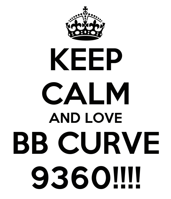 KEEP CALM AND LOVE BB CURVE 9360!!!!