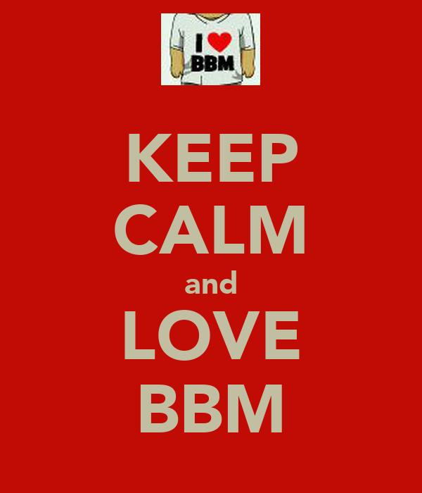 KEEP CALM and LOVE BBM