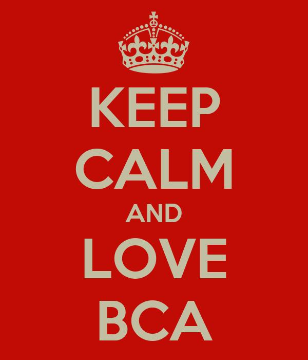 KEEP CALM AND LOVE BCA