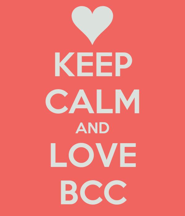 KEEP CALM AND LOVE BCC