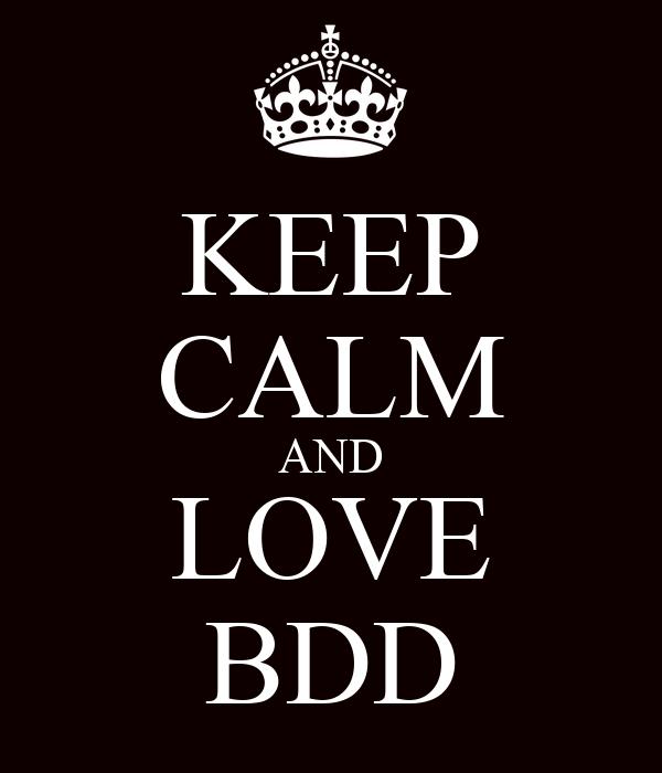 KEEP CALM AND LOVE BDD