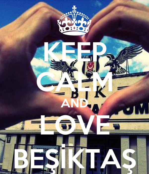 KEEP CALM AND LOVE BEŞİKTAŞ