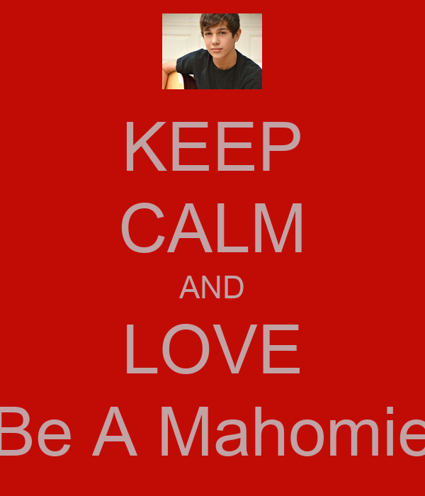 KEEP CALM AND LOVE Be A Mahomie