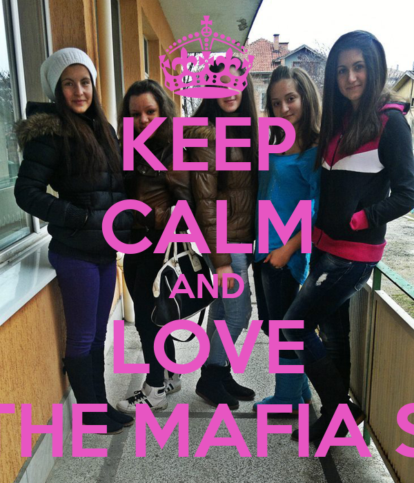 KEEP CALM AND LOVE BE THE MAFIA SHIT