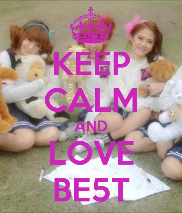 KEEP CALM AND LOVE BE5T