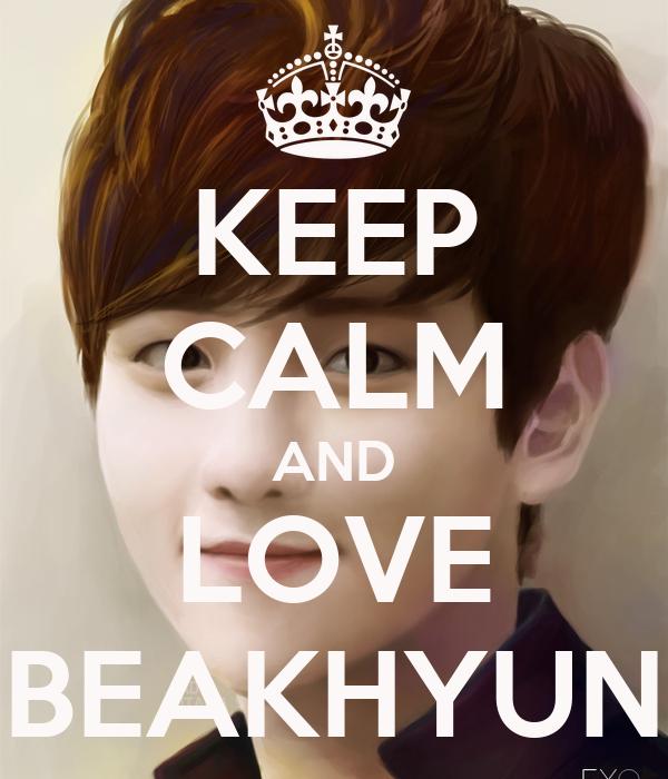 KEEP CALM AND LOVE BEAKHYUN