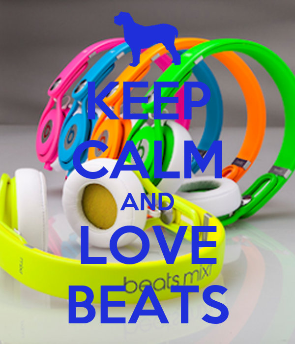 KEEP CALM AND LOVE BEATS