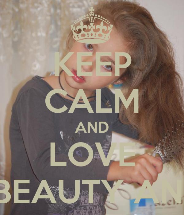KEEP CALM AND LOVE BEAUTY ANI