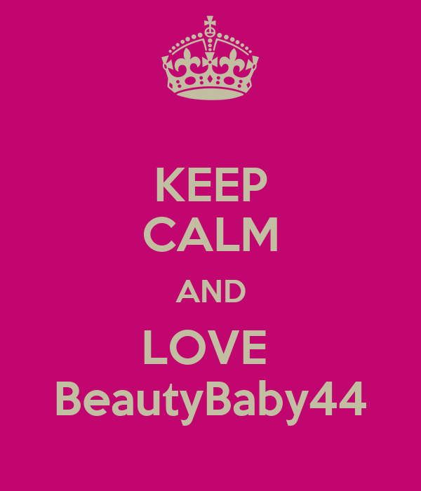 KEEP CALM AND LOVE  BeautyBaby44