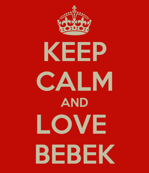 KEEP CALM AND LOVE  BEBEK