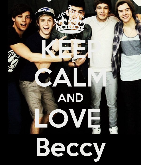 KEEP CALM AND LOVE  Beccy