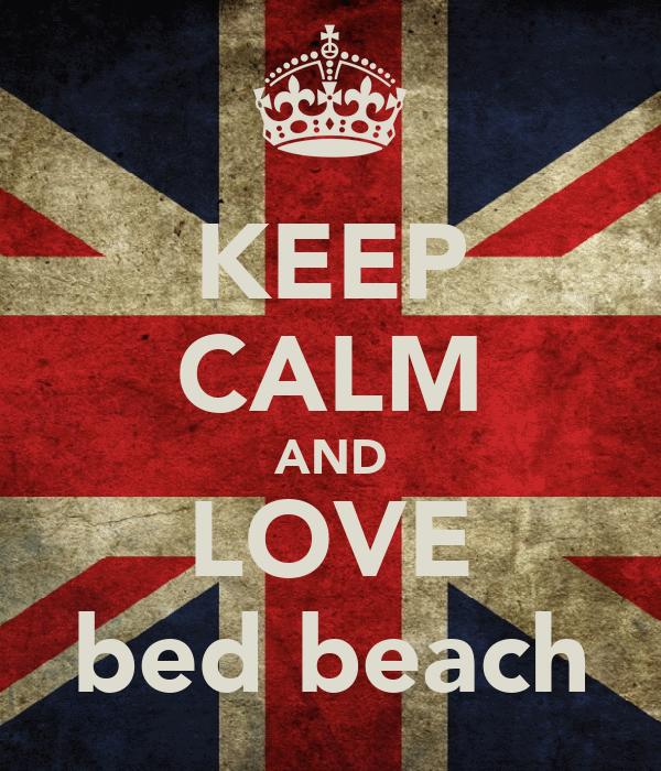 KEEP CALM AND LOVE bed beach